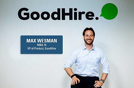GoodHire VP of Product Management and Berkeley MBA alum Max Wesman